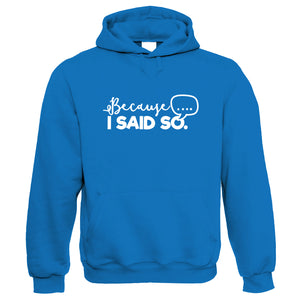 Because I Said So, Womens Funny Hoodie | Humour Novelty Perfect Gift Present For Mum Mama Ladies | Mothers Day Birthday Christmas from Daughter Son Grandson