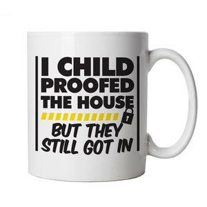 Child Proofed The House Funny Mug | Parenthood Parenting Children Son Daughter Twins | Humour Laughter Sarcasm Jokes Messing Comedy | Parenting Joke Cup Gift