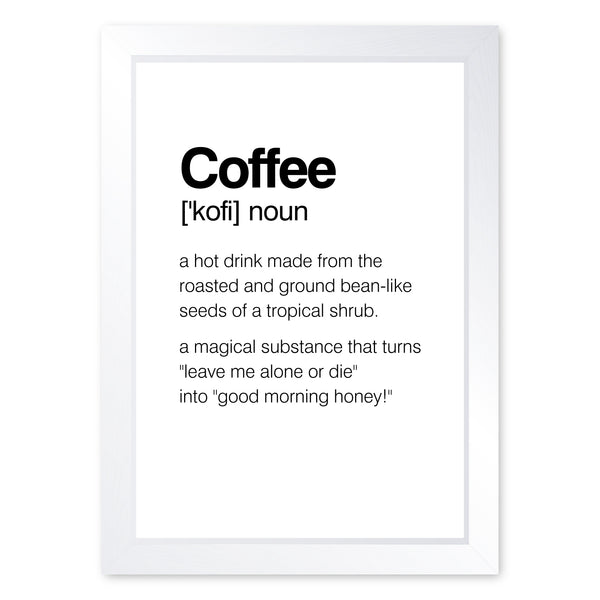 Coffee Noun, Funny Framed Or Frameless Poster Print - Wall Art Kitchen Gift