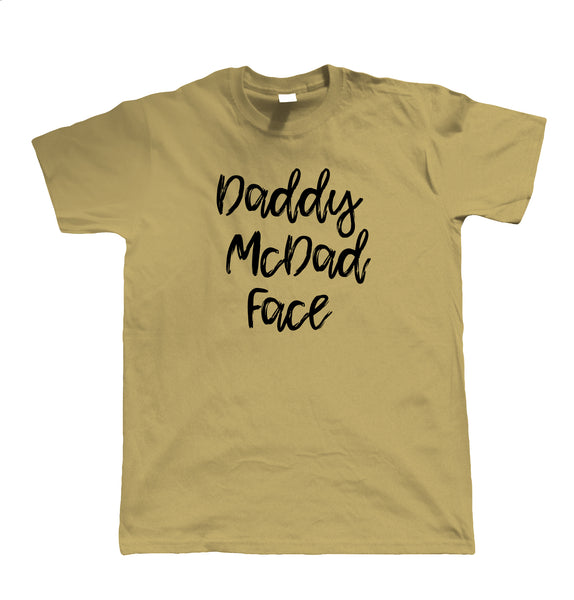 Daddy McDad Face, Mens T Shirt