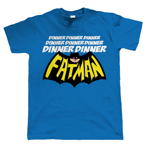 Dinner Dinner Fatman, Funny Mens T-Shirt