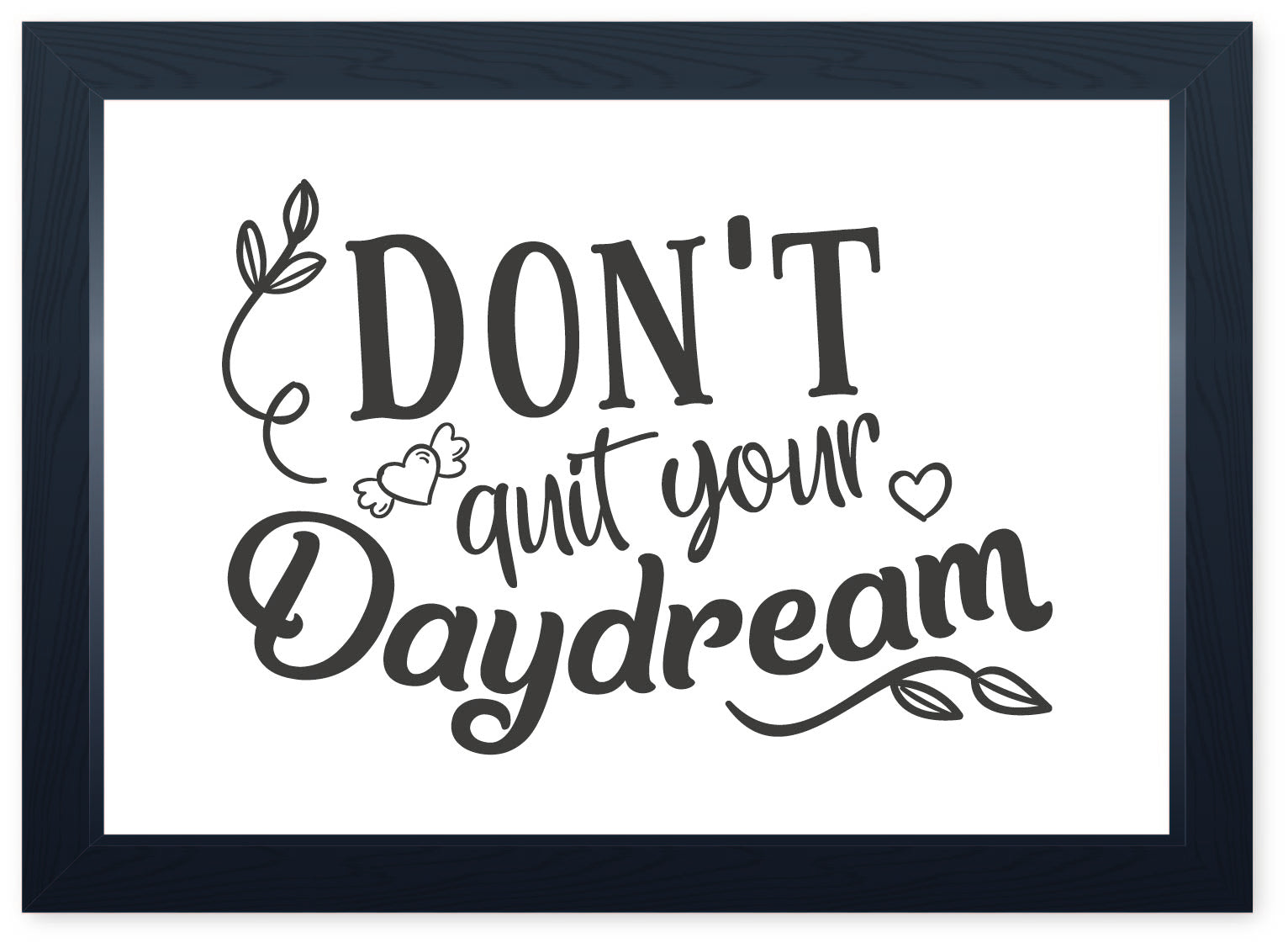 Don't Quit Your Daydream, Quality Framed Print - Home Family Travel Journal