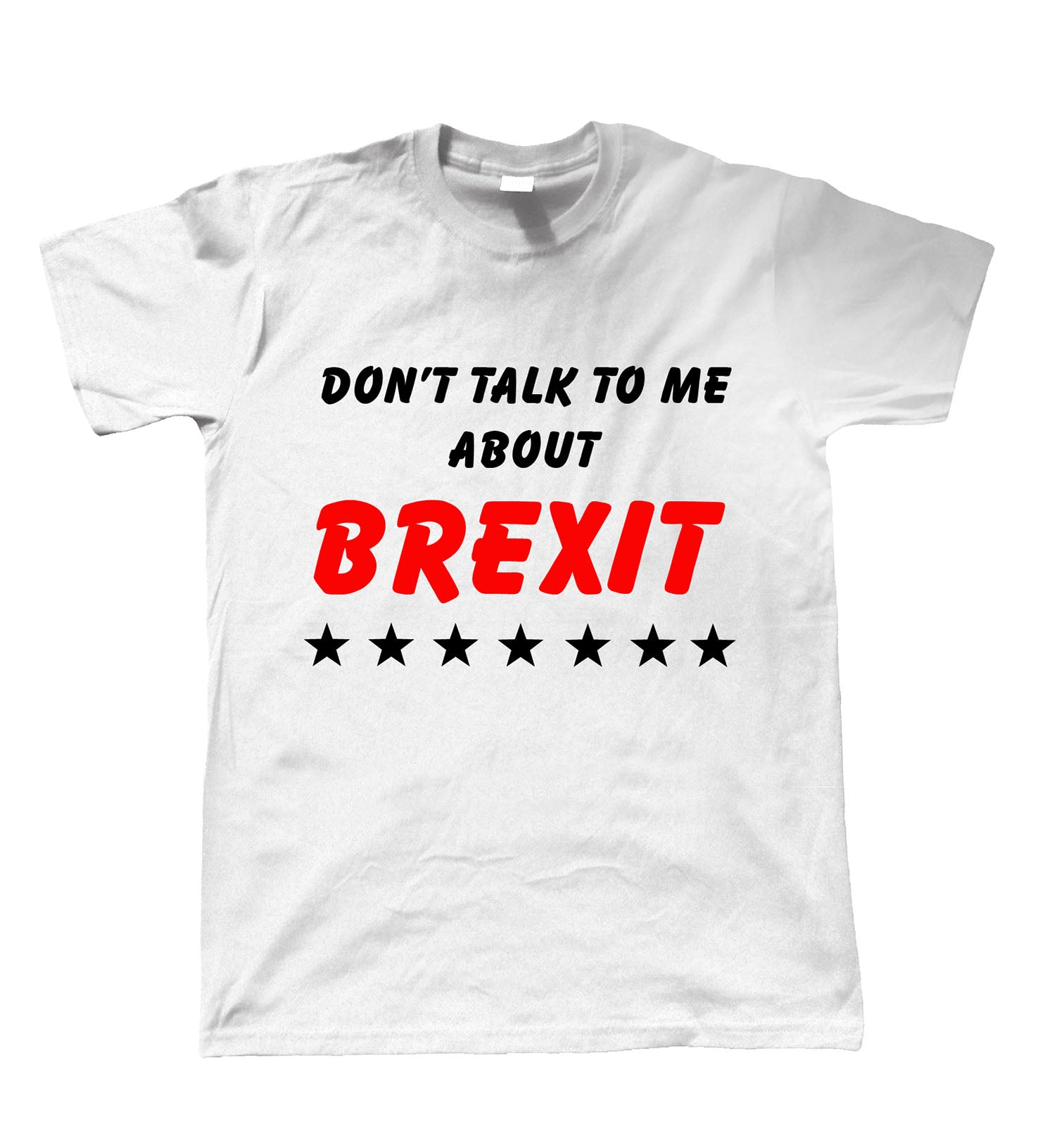Don't Talk To Me About Brexit, Mens T Shirt