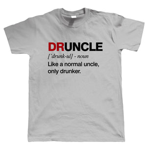 Druncle, Mens T Shirt | Funny Drunk Uncle Definition Novelty Drink Normal Drunker Drinking Beer Party Animal Legend | Birthday Xmas Fathers Day Gift Him Dad Family Brother