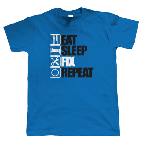 Eat Sleep Fix Repeat, Mens T Shirt
