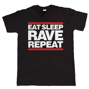 Eat Sleep Rave Repeat, Mens Funny Tshirt