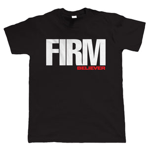 Firm Believer, Mens Football Tshirt