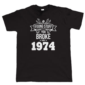 Fixing Stuff Since 1974 Mens Funny T Shirt