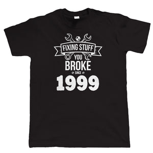 Fixing Stuff Since 1999 Mens Funny 21st Birthday T Shirt