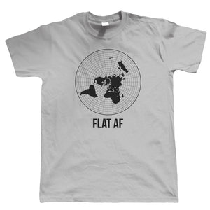 Flat AF, Mens T Shirt | Flat Earth Society Funny Theory NASA Dark Energy Round Earther Globe Universal Disc Bedford Level Experiment Whirlpool Believer Behind The Curve TV Show | Gift Him Dad