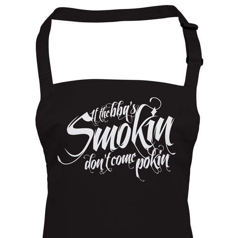 If the BBQs Smokin Don't Come Pokin, Funny Apron