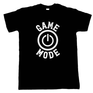 Game Mode, Mens T Shirt