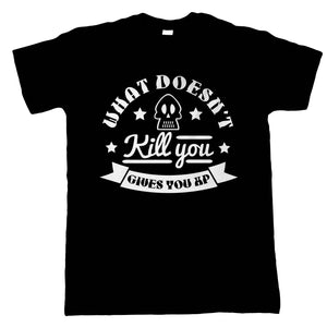 What Doesn't Kill You Gives You XP Mens Funny Gaming T-Shirt | Gamer Graphics Console PC Shooter RPG Free Roam | Humour Laughter Sarcasm Jokes Messing Comedy | Video Game Gamer Gift Him Dad