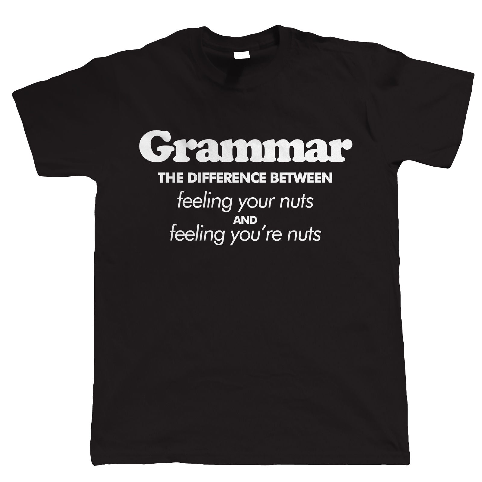 Grammar Feeling Your Nuts, Mens Funny Tshirt
