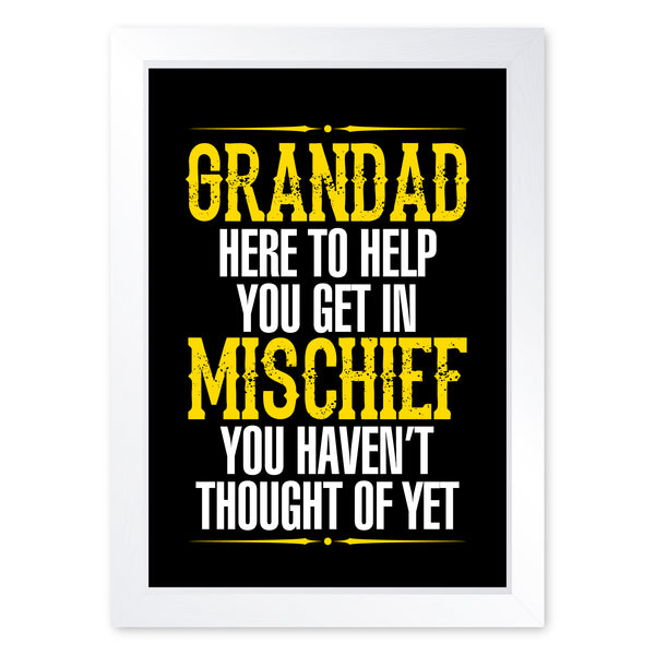 Grandad Mischief, Framed Or Frameless Poster Print - Family Wall Art Gift