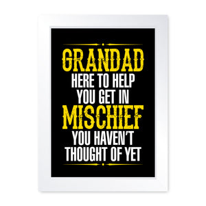Grandad Mischief, Quality Funny Framed Print - Home Decor Kitchen Bathroom Man Cave Wall Art