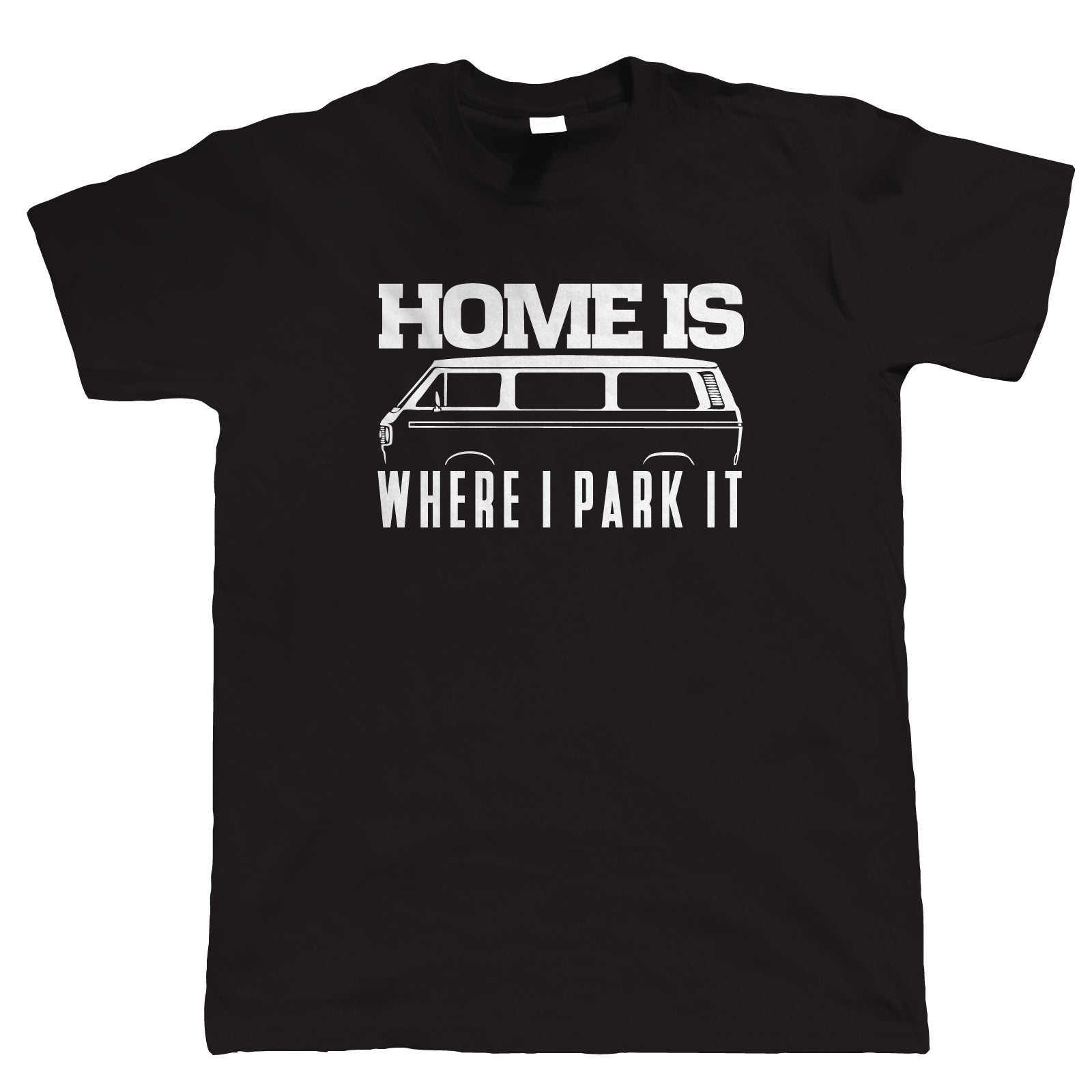 Home Is Where I Park It T25 T Shirt