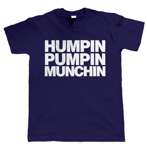 Humpin Pumpin Munchin, Mens Body Building Tshirt