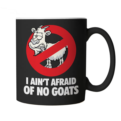 I Ain't Afraid Of No Goats, Mug
