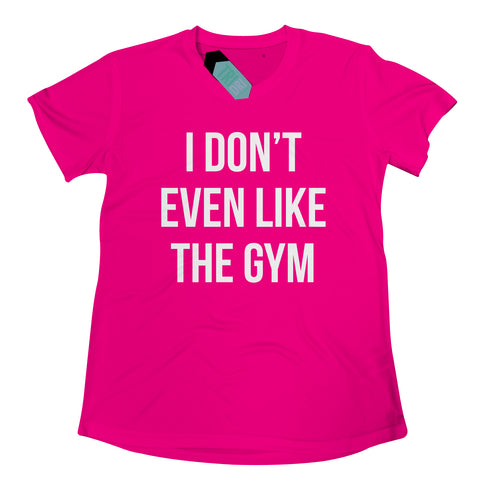 I Don't Even Like The Gym, Womens Tridri Activewear Top