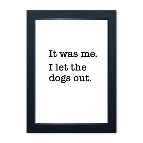 I Let The Dogs Out Funny Quote Print, Toilet Poster Wall Art Gift Decor