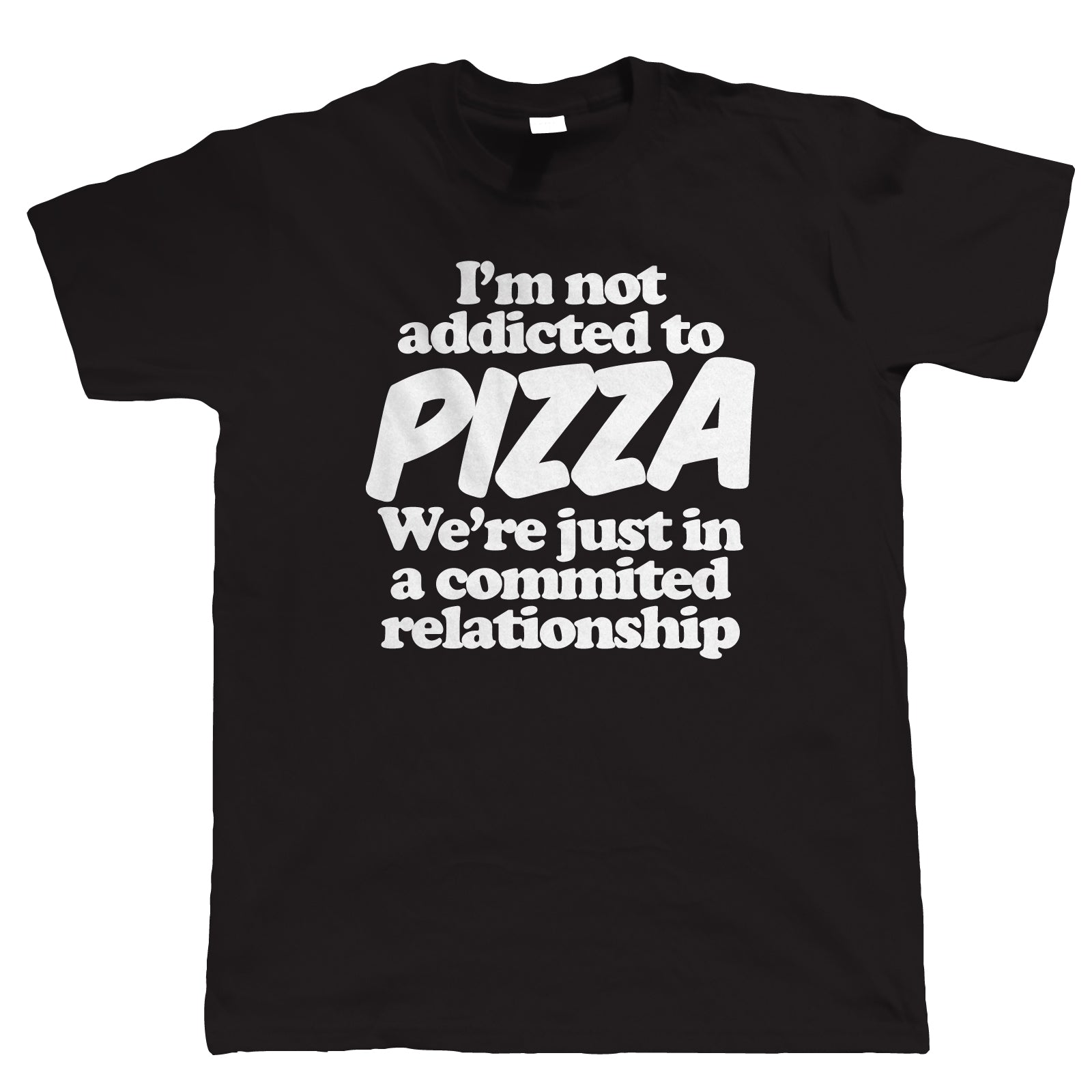 I'm Not Addicted To Pizza, Mens Funny T-Shirt