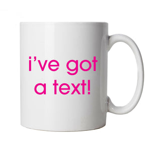 I've Got A Text Mug Cup Gift - Love Beach Island Sun Sea Sand Pool TV Series Relationships | Gift Him Dad Her Mum Son Daughter Girlfriend Boyfriend Wife Husband