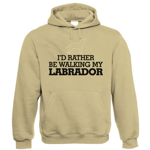 I'd Rather be Walking My Labrador, Funny Hoodie
