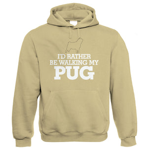 I'd Rather be Walking My Pug, Funny Hoodie