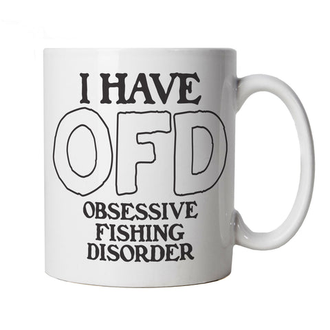 I Have OFD Obsessive Fishing Disorder, Funny Mug | Coarse Carp Sea Match Fly Specimen Tackle Fishermen Clothing Angling Angler | Cool Birthday Christmas Gift Present Him Dad Husband Son