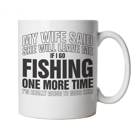 If I Go Fishing One More Time, Funny Fishing Mug | Coarse Carp Sea Match Fly Specimen Tackle Fishermen Clothing Angling Angler | Cool Birthday Christmas Gift Present Him Dad Husband Son