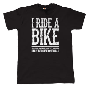 I Ride A Bike, Mens Funny Biker T Shirt | Motorbike Enthusiast Vintage Classic Motorcycle Club Chopper Cafe Racer Superbike Gentleman Biker | Cool Birthday Christmas Gift Present Him Dad Husband Son