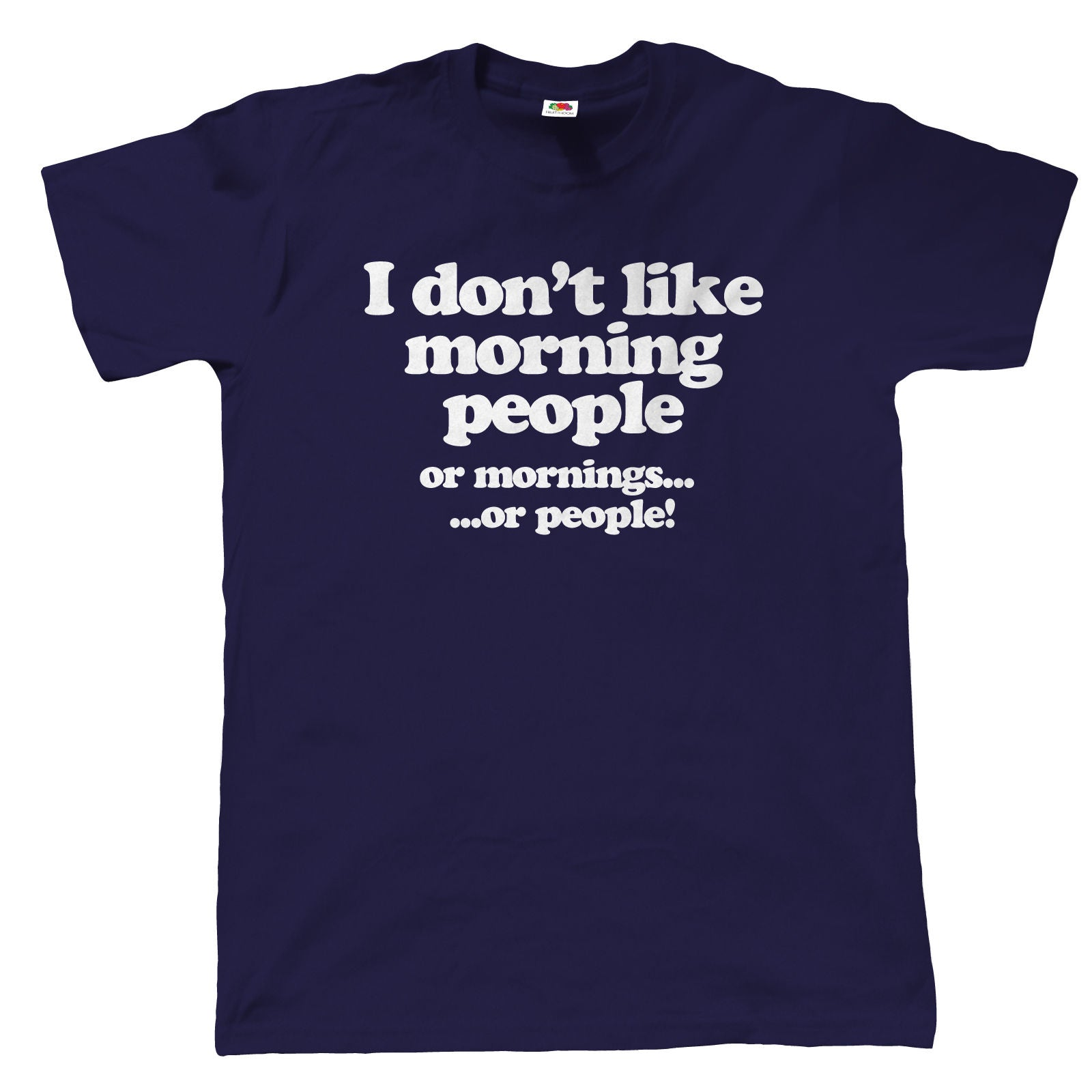 I Don't Like Morning People, Mens Funny T Shirt