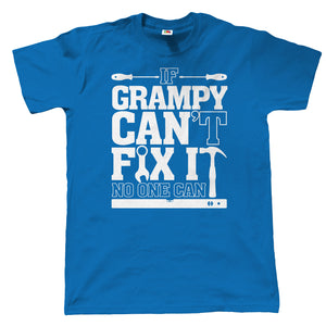 If Grampy Can't Fix It, No One Can, Mens Funny T Shirt