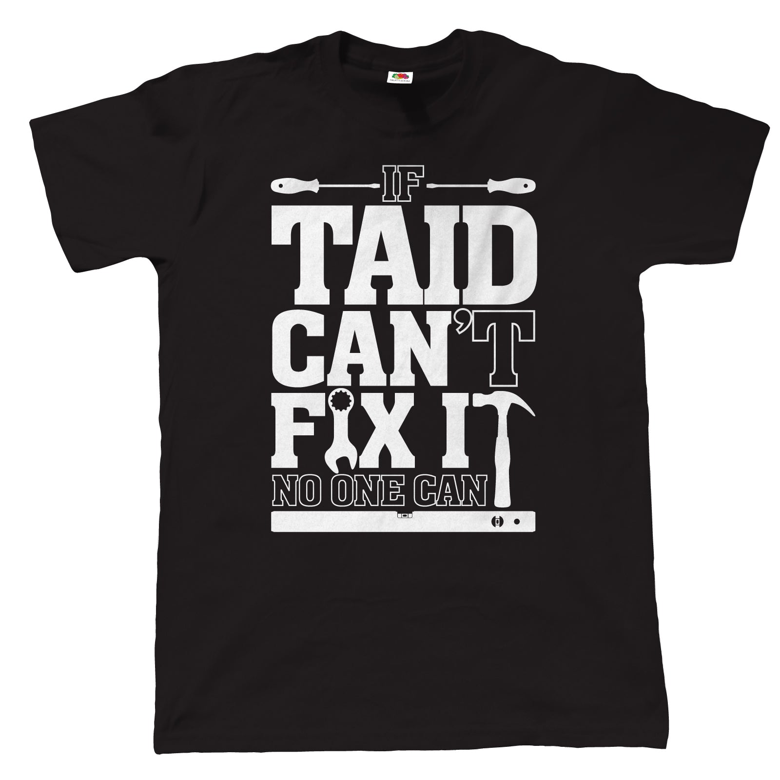 If Taid Can't Fix It, Mens Funny T-Shirt