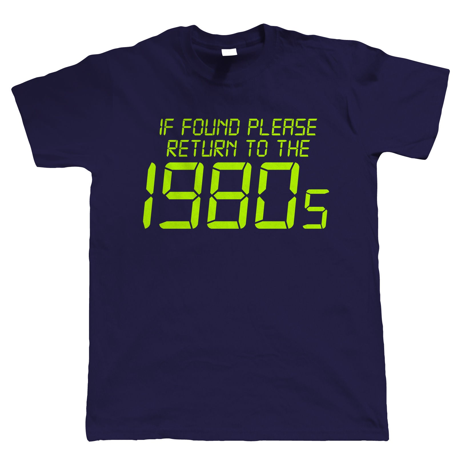 If Found Please Return To The 1980s, Mens Funny T-Shirt