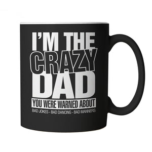 I'm The Crazy Dad You Were Warned About, Mug