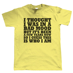 In A Bad Mood, Mens Funny T Shirt