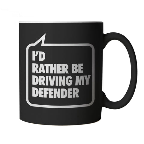 I'd Rather Be Driving My Defender, Black Off Roading Mug