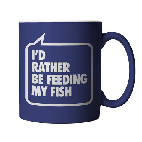I'd Rather be Feeding My Fish, Blue Mug