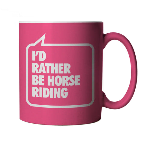 I'd Rather be Horse Riding, Pink Mug