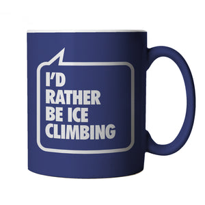 I'd Rather be Ice Climbing, Blue Mug