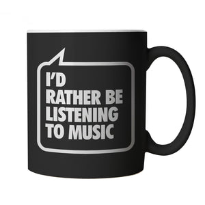 I'd Rather be Listening to Music, Black Mug