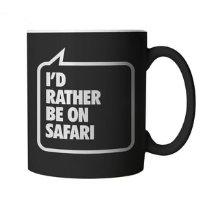 I'd Rather Be On Safari, Black Mug