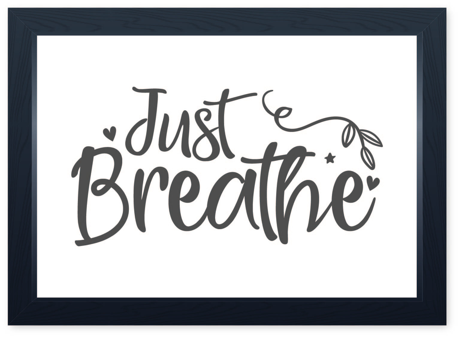 Just Breathe, Quality Framed Print - Home Family Dining Kitchen Yoga Meditation