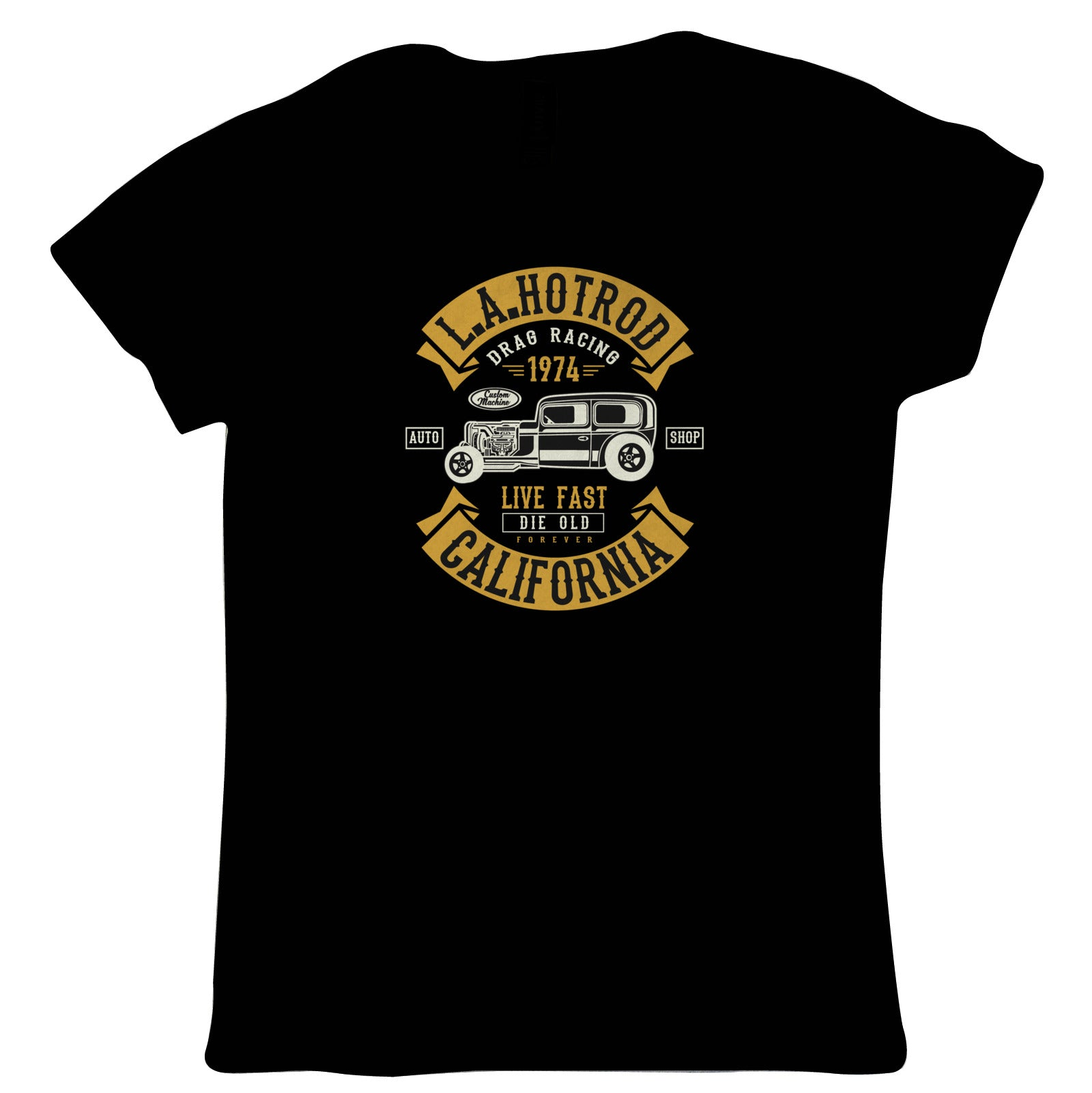 LA Hot Rod California | Funny Women's T-Shirt |Looking Good Old Handsome Hotrod Classic Racer Race Confidence Hot Rod Car | Womens T Shirt