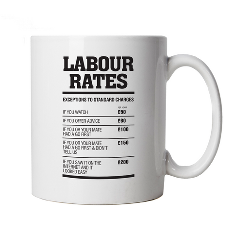 Labour Rates Funny Mug - Gift for Mechanic Plumber Electrician Builder | Plumber Electrician Mechanic Plumber Builder | Humour Laughter Sarcasm Jokes Messing Comedy | Funny Cup