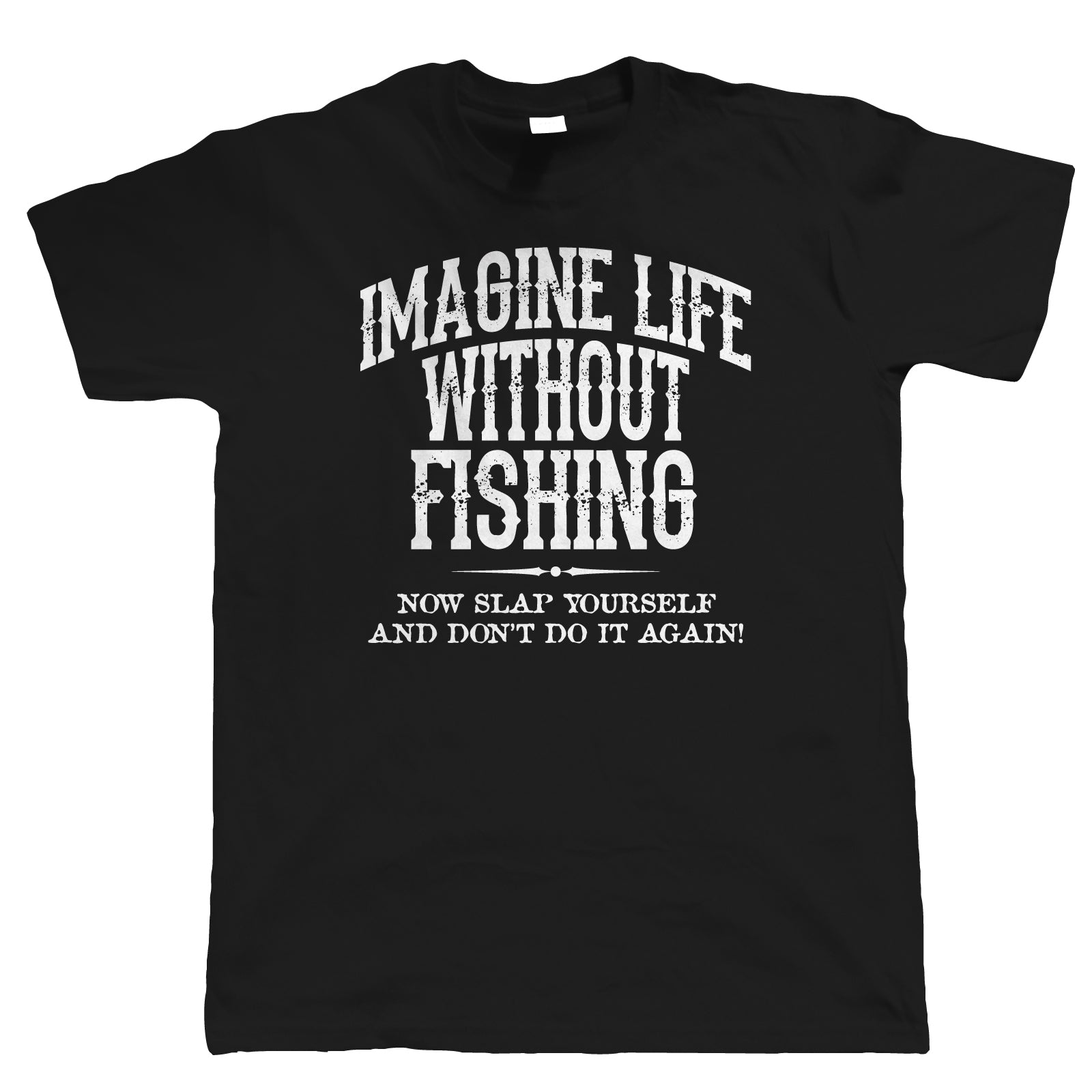 Imagine Life Without Fishing, Men's Funny T Shirt | Coarse Carp Sea Match Fly Specimen Tackle Fishermen Clothing Angling Angler | Cool Birthday Christmas Gift Him Dad Husband