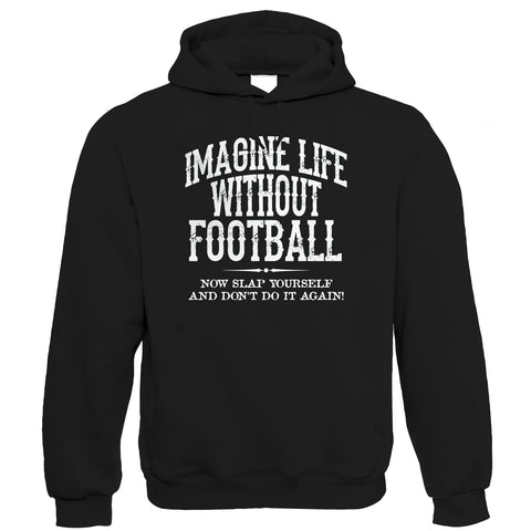 Life Without Football Mens Funny Hoodie