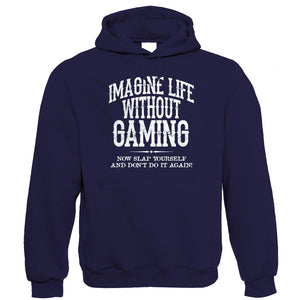 Life Without Gaming Funny Hoodie